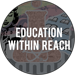 Education Within Reach