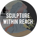 Sculpture Within Reach