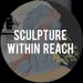 Sculpture Within Reach